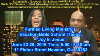 "Purified Living Ministry Vacation Bible School Theme: ""Joy In Jesus"" June 22 - 25"