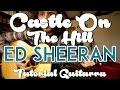 Como tocar Castle On The Hill - Ed Sheeran (ESPAÑOL) - Tutorial - Guitarra - Acordes