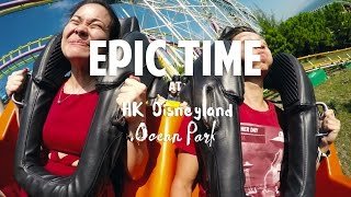 EPIC TIME at Hong Kong Disneyland x Ocean Park | 2015