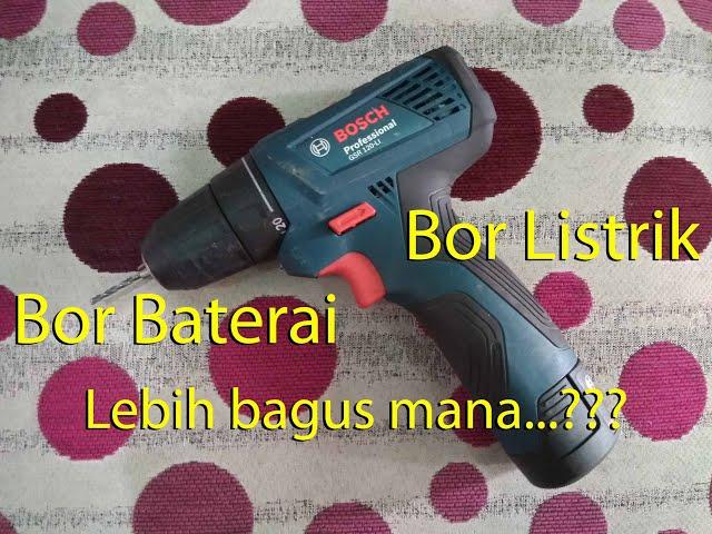 Bor baterai dan bor listrik, bagusan yang mana? #bor #cara