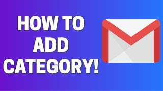 How To ADD a NEW Category in GMAIL