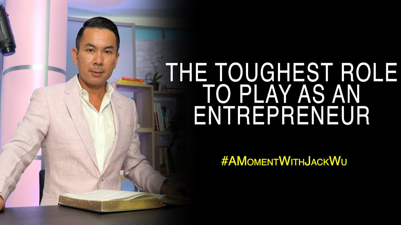The Toughest Role To Play As An Entrepreneur | A Moment With Jack Wu