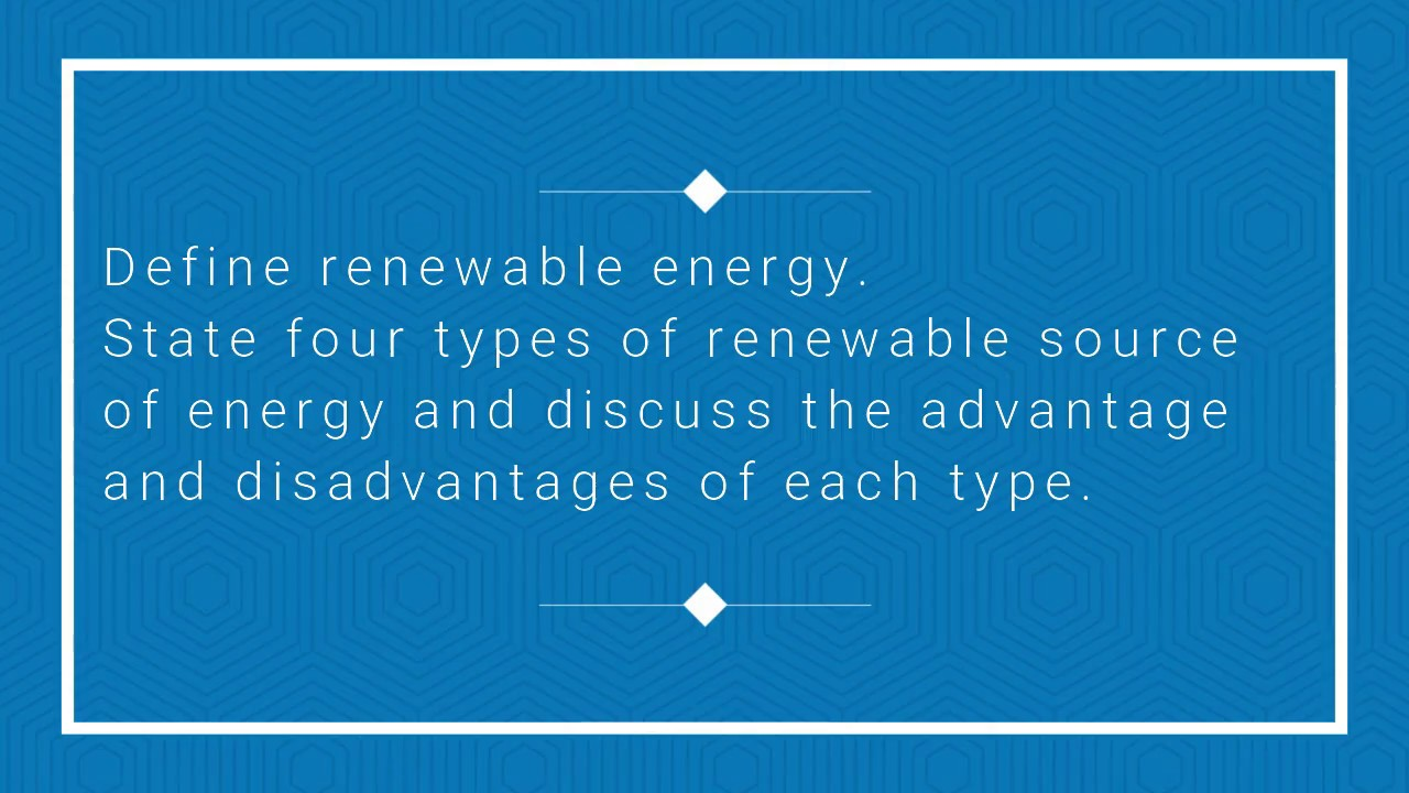 definition of renewable energy advantages and disadvantages  definition of renewable energy advantages and disadvantages chap1 q1