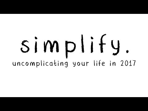 Simplify - Part 2: Managing Your Bodies, 1/15/17