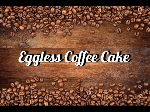 Eggless Coffee Cake Recipe | Quick And Easy..