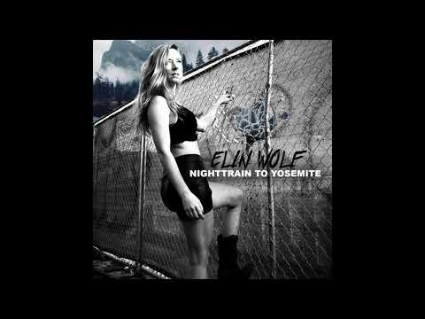 Elin Wolf - Nighttrain to Yosemite (Official Audio)