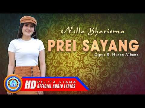 Nella Kharisma - PREI SAYANG (Official Video Lyrics)