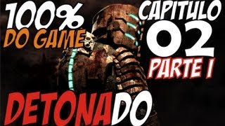 Dead Space Detonado - Capitulo 2, Intensive Care, Parte 1 (100% do Game)