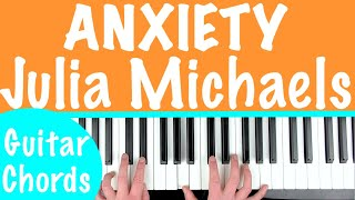 How to play 'ANXIETY' by Julia Michaels (ft. Selena Gomez) | Piano Chords Tutorial
