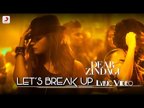 Let's Break Up - Official Lyric Video | Gauri S | Alia | Shah Rukh | Amit T | Kausar M | Vishal D