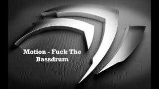 Motion - Fuck The Bassdrum (Mix)