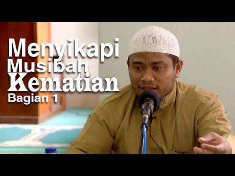 Ceramah Islam: Menyikapi Musibah Kematian 1 - Ustadz Amir As-Soronji
