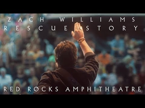 Zach Williams - Rescue Story - Red Rocks Amphitheatre Official Video