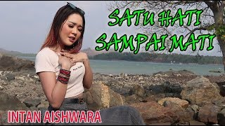 SATU HATI SAMPAI MATI - INTAN AISHWARA cipt. Thomas Arya DJ REMIX 2020 [ Official Music Video ]