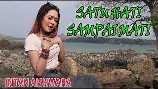 Download SATU HATI SAMPAI MATI - INTAN AISHWARA cipt. Thomas Arya DJ TIK TOK VIRAL [ Official Music Video ]