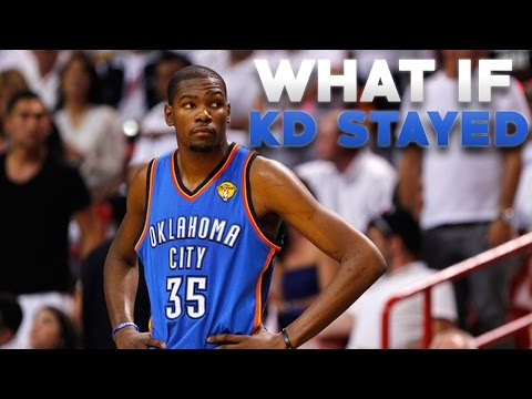 WHAT IF KEVIN DURANT STAYED WITH THE OKC THUNDER?