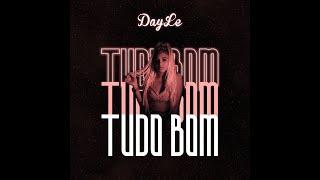 DayLe - Tudo Bom  (WebClipe)