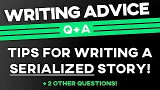 Tips for Writing a Serialized Story! (+2 Other Questions!) ✦ Writing Advice Q+A thumbnail