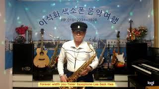 Forever width you / Tener Saxophone / Lee Seok Hwa