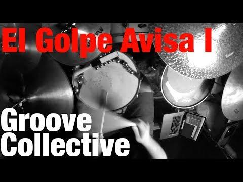Groove Collective 🎸 El Golpe Avisa I