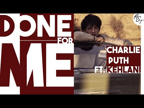 Charlie Puth Ft.Kehlani - Done for me | Lyrics Video | مترجمة