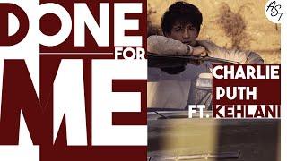 Charlie Puth Ft.Kehlani - Done for me | Lyrics Video | مترجمة