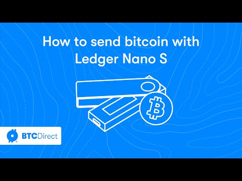 How To Send Bitcoin With Ledger Nano S | BTC Direct