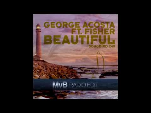 George Acosta feat Fisher  Beautiful MvB Radio Edit
