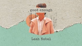 "Leah Nobel - ""Good Enough"" (Official Lyric Video)"