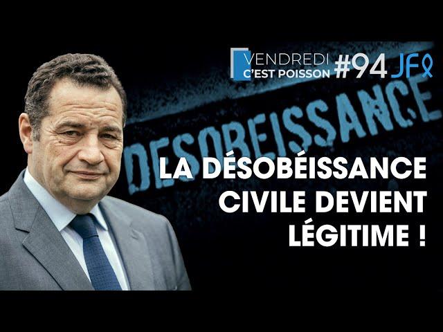 La désobéissance civile devient légitime ! |VCP 94