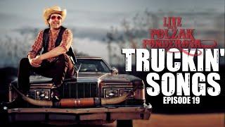 Truckin' Songs by Mitch Polzak (Part 1/3) | Polzak Ponderosa Episode 19 July 31, 2020