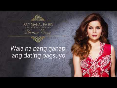 Donna Cruz with Piolo Pascual - Ika'y Mahal Pa Rin (Official Lyric Video) | Now and Forever