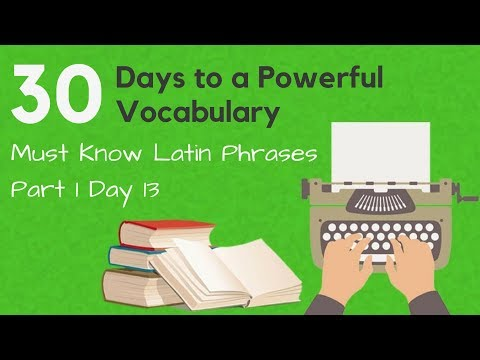 Must Know Latin Phrases Part 1 - 30 Days to a Powerful Vocabulary