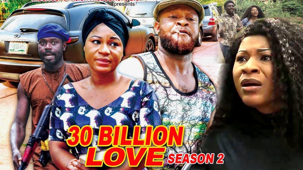 Download 30 Billion Love Season 2 - 2018 Latest Nigerian Nollywood Movie Full HD