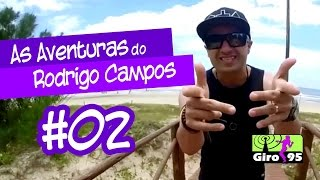 GIRO95 – As Aventuras do DJ Rodrigo Campos #02