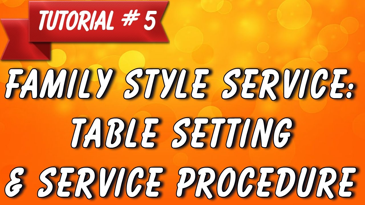 Family Style Service Procedure (Tutorial 5) - YouTube