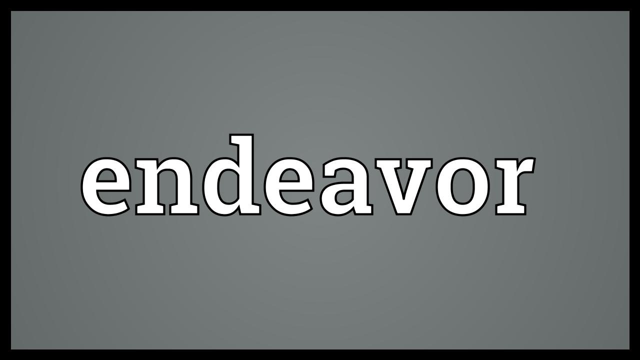 Endeavor Meaning - YouTube