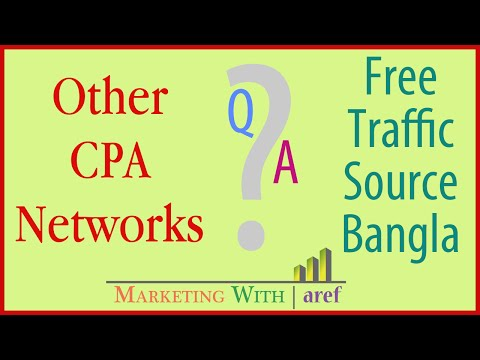 CPA Network, Free Traffic Source & Your Q/A PT-1