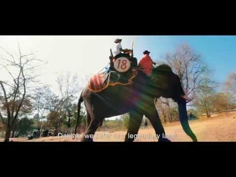 BUÔN MA THUỘT - ĐẮK LẮK – VÙNG ĐẤT HUYỀN THOẠI CỦA VOI – THE LEGENDARY ELEPHANT LAND