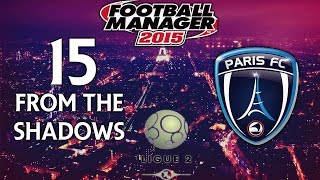 From The Shadows - Ep.15 Bouncing Back! (Nancy) | Football Manager 2015