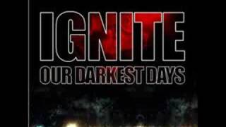 Ignite - live for better days