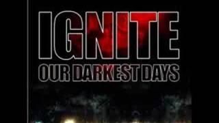 Ignite - live for better days