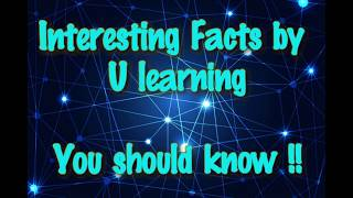 Amazing facts | Interesting Fact |By U Learning|
