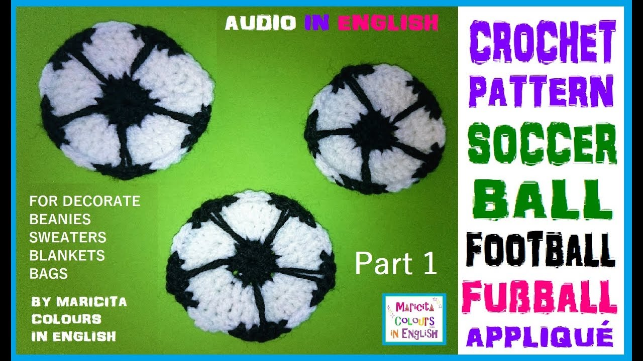 Soccer Ball Football Applique In Crochet Fuball Ball Part 1 By