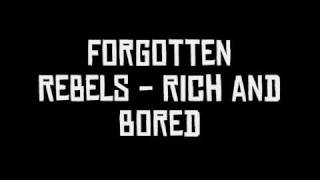 Watch Forgotten Rebels Rich And Bored video