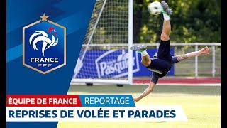 Equipe de France : Belle série de reprises de volée et parades I FFF 2018