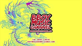 Skilluminated Dragon - Dj Creem | Bboy Music Channel 2021