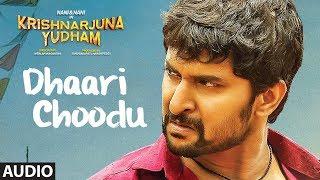 Dhaari Choodu Full Song Audio || Krishnarjuna Yudham Songs | Nani, Hiphop Tamizha | Telugu Songs