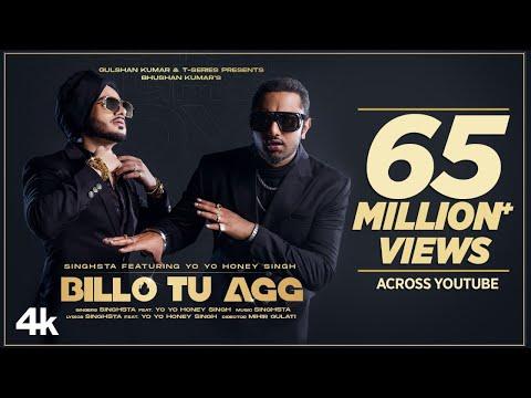 Billo Tu Agg Official Video | Singhsta Feat. Yo Yo Honey Singh | Bhushan Kumar | Mihir Gulati