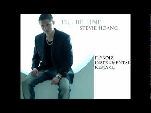 Stevie Hoang - I'll Be Fine (FlyBoiz Instrumental Remake)